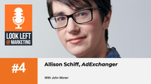 Look Left @ Marketing Podcast, Episode 4: Allison Schiff, AdExchanger