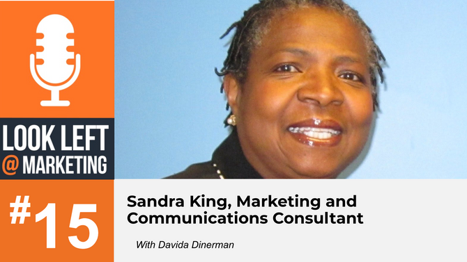 Look Left @ Marketing Podcast, Episode 15: Sandra King, Marketing and Communications Consultant