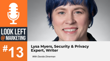 Look Left @ Marketing Podcast, Episode 13: Lysa Myers, Security & Privacy Expert, Writer