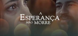 FILME_-_A_ESPERANÇA_NÃO_MORRE.mp4