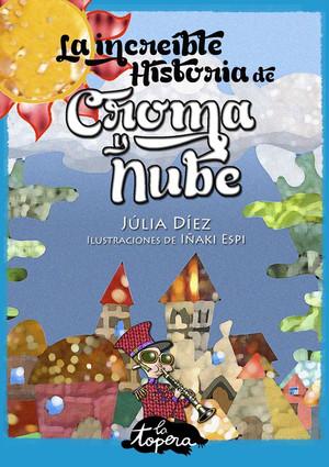 LA INCREÍBLE HISTORIA DE CROMA Y NUBE