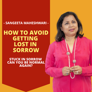 How to Avoid Getting Lost in Sorrow - We