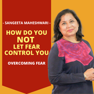 How do you NOT let Fear control you - We