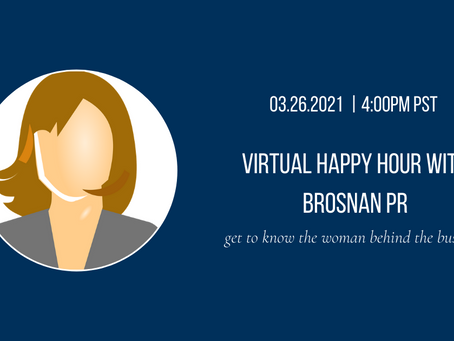 Event: Virtual Happy Hour with Brosnan PR