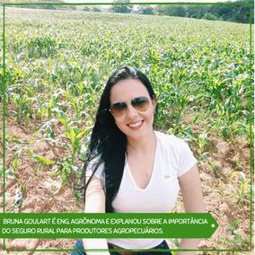 Eng. Agrônoma Bruna Goulart explana sobre a importância do seguro rural.