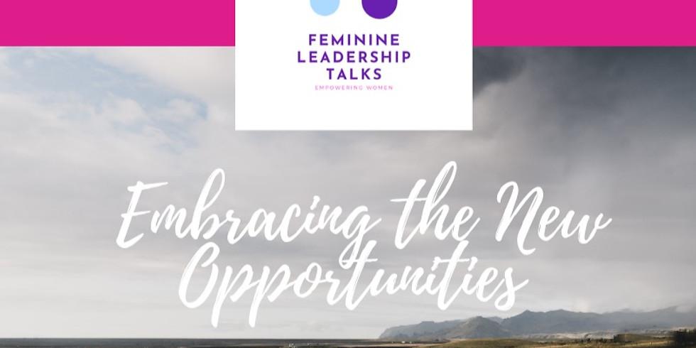 Feminine Leadership Talks #1: Embracing the new opportunities