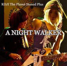 A NIGHT WALKER