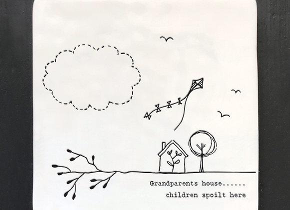"Porcelain Square Coaster - ""Grandparents House... Children Spoilt Here"""