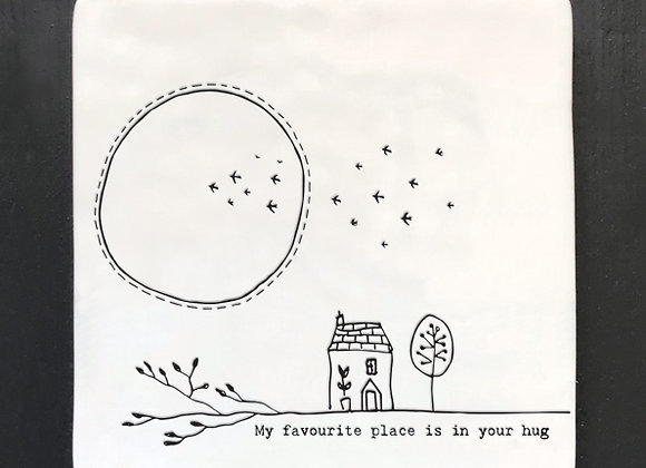 """Porcelain Square Coaster - """"My Favourite Place is in Your Hug"""""""