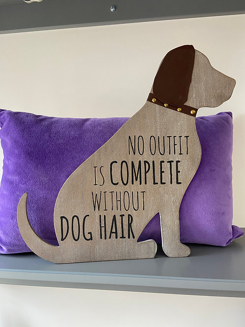 Dog Plaque - Wooden - No Outfit is Complete
