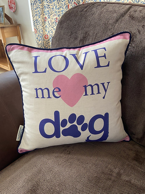 Dog Print Cushion Love Me Love My Dog