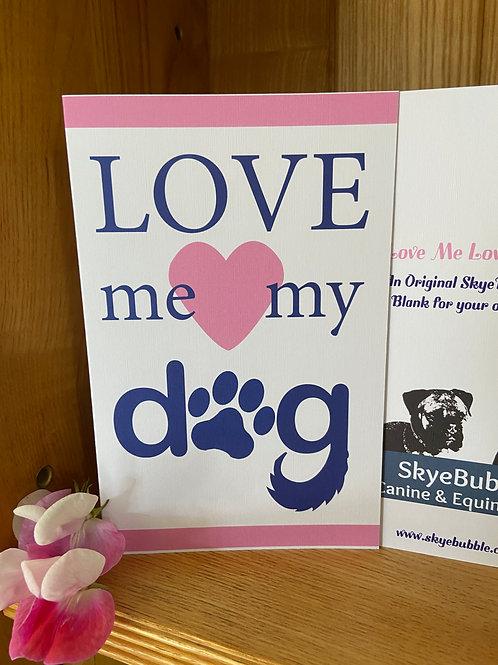 Love Me Love My Dog - Card
