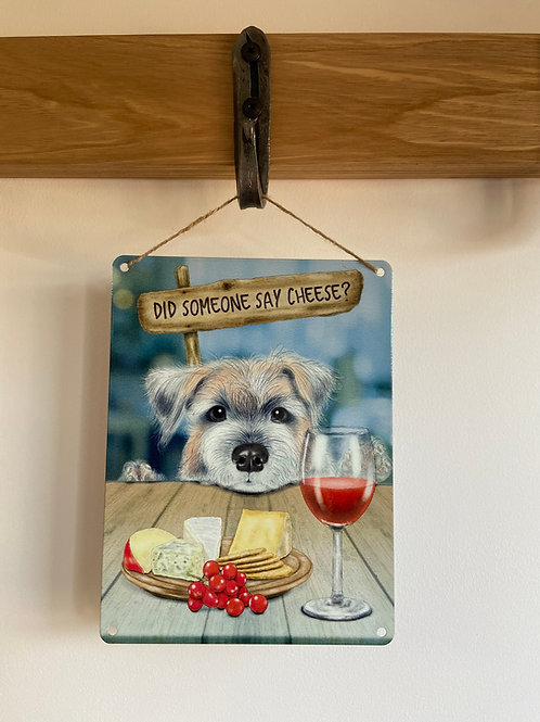 Dog Metal Sign Did Somebody Say Cheese Border Terrier Quirky Retro Gift for Dog Lovers