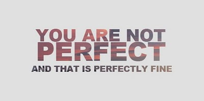 not perfect is fine