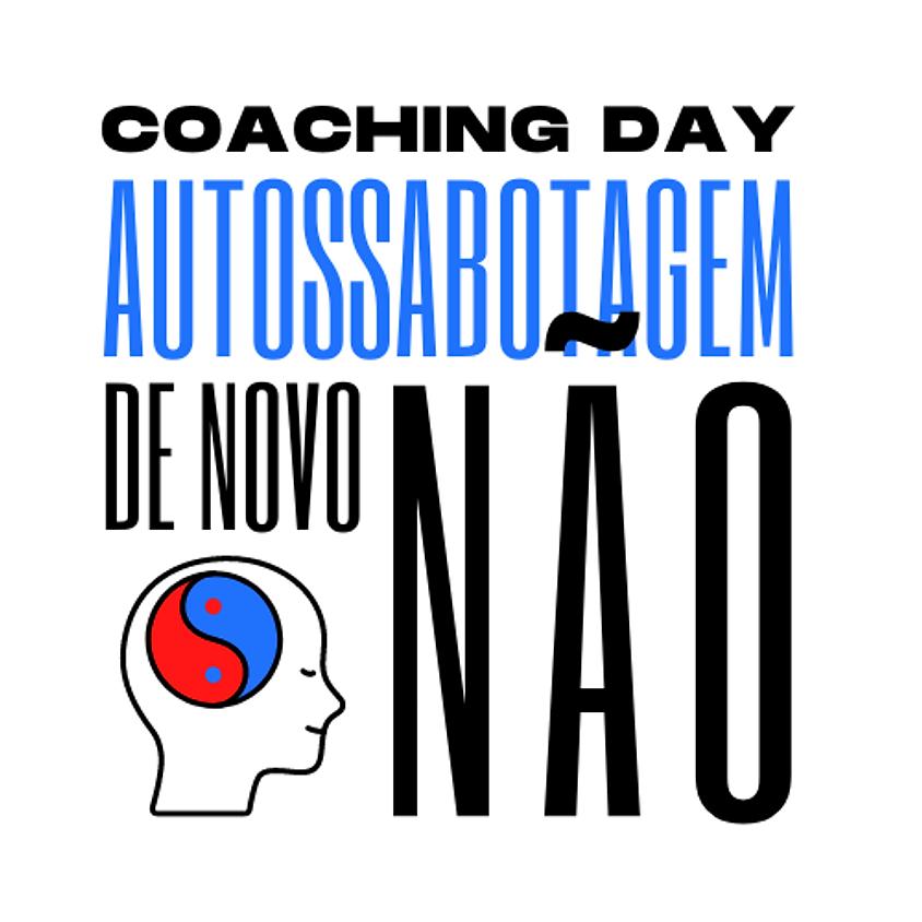 COACHING DAY - AUTOSSABOTAGEM DE NOVO, NÃO! - TURMA 2