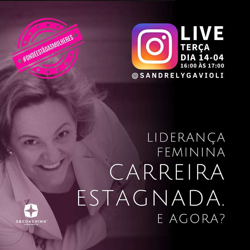 LIVE :: LIDERANÇA FEMININA - Carreira estagnada. E agora?