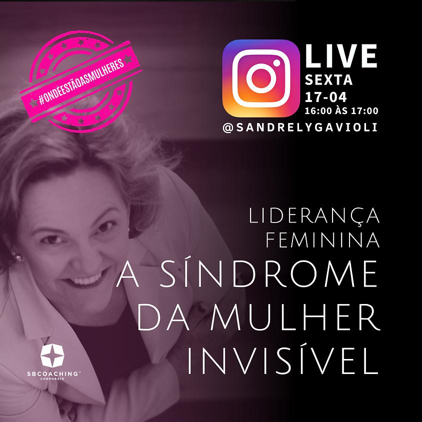 LIVE :: LIDERANÇA FEMININA - A Síndrome da Mulher Invisível