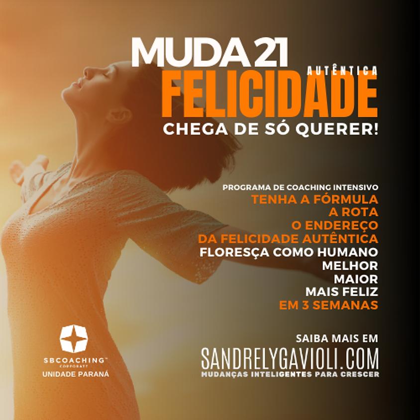 MENTORIA MUDA21 - FELICIDADE AUTÊNTICA :: TURMA 1