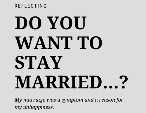 Do you want to stay married...?