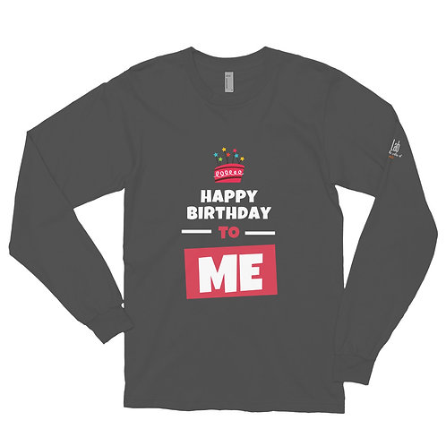 Happy Bday To Me Long sleeve t-shirt