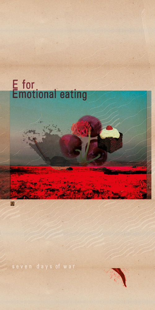 Days of war- E for emotional eating