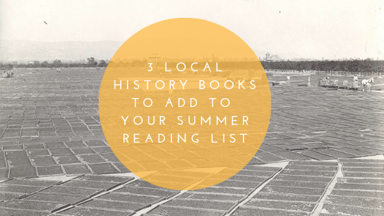 3 Local History Books to Add to Your Summer Reading List