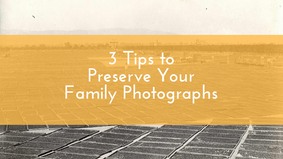 3 Tips to Preserve Your Family Photographs
