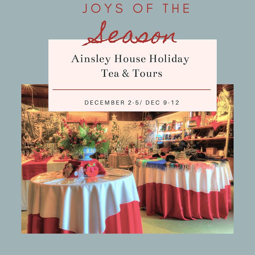 Ainsley House Holiday Tea: Thursday, December 2.