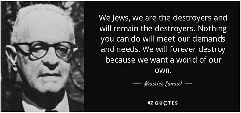 quote-we-jews-we-are-the-destroyers-and-will-remain-the-destroyers-nothing-you-can-do-will