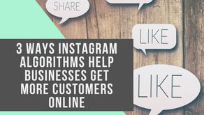 3 Ways Instagram Algorithms Help Businesses Get More Customers Online