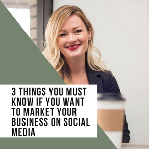 3 Things You Must Know If You Want to Market Your Business on Social Media