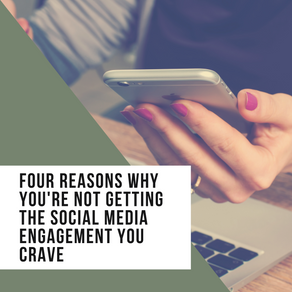Four Reasons Why You're Not Getting the Social Media Engagement You Crave