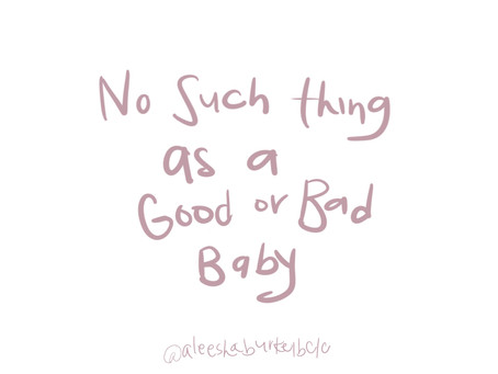 No Such Thing as a Good or Bad Baby