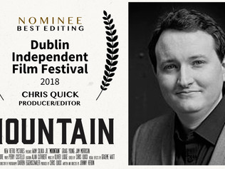 'Mountain' Editor Chris Quick nominated   at Dublin Independent Film Festival