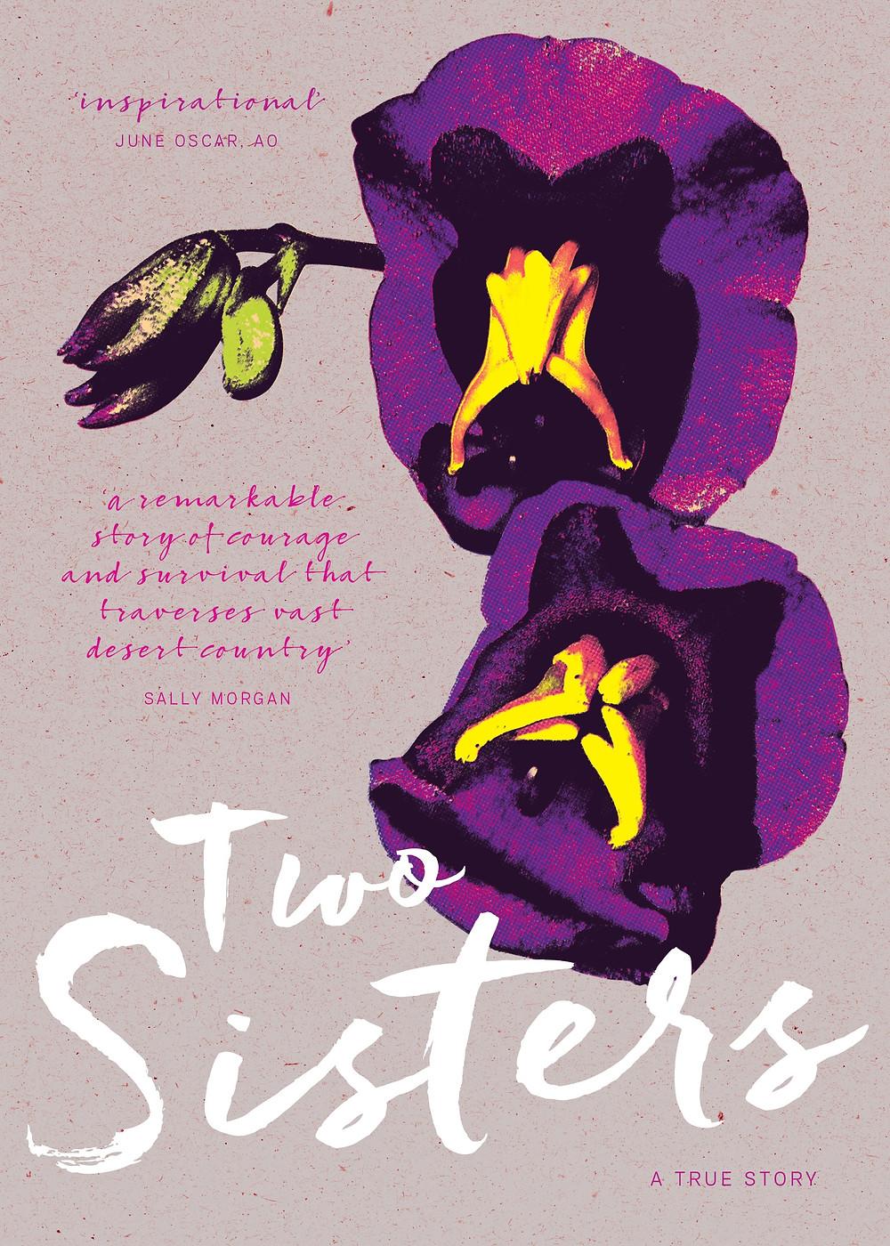 Two Sisters: A True Story by Ngarta Jinny Bent, Jukuna Mona Chuguna, Pat Lowe, Eirlys Richards
