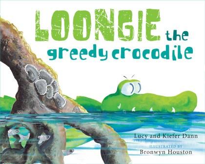 Loongie the greedy crocodile  by Lucy & Kiefer Dann Indigenous Australian Childrens story