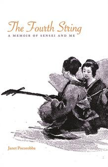Gish Jen blurbs 'The Fourth String: A Memoir of Sensei and Me' by Janet Pocorobba