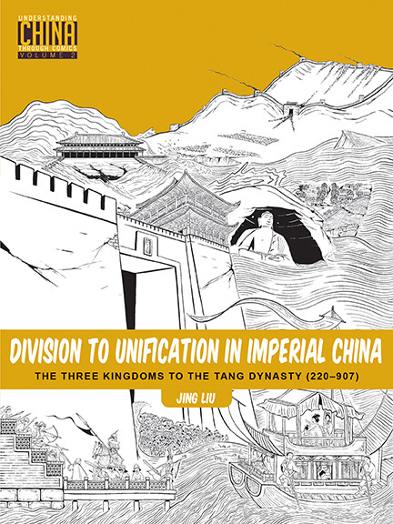 Division to Unification in Imperial China (vol. 2): The Three Kingdoms to the Tang Dynasty (220–907) by Jing Liu