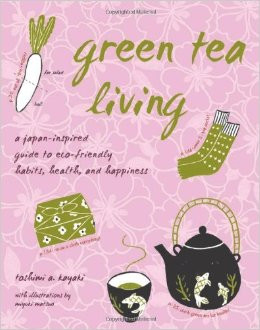 """Excerpt Wednesday - """"Green Tea Living: A Japan-Inspired Guide to Eco-friendly Habits, Health, and Ha"""