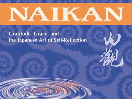 "Excerpt Wednesday - ""Naikan: Gratitude, Grace, and the Japanese Art of Self-Reflection"" Gregg Krech"