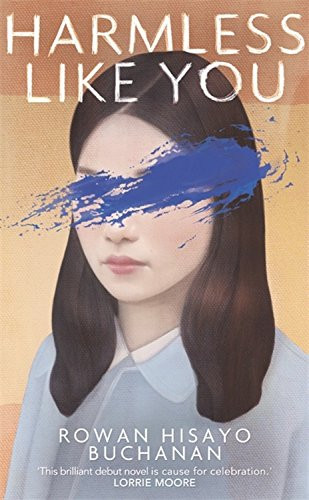 "Rowan Hisayo Buchanan's debut novel, ""Harmless Like You"", Strikes a Chord"