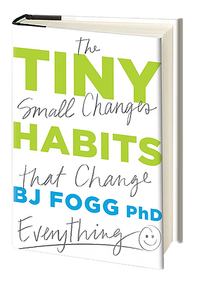 Tiny Habits Book By BJ Fogg with Amy Vest and Linda Fogg-Phillips
