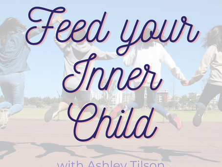 Feed your Inner Child