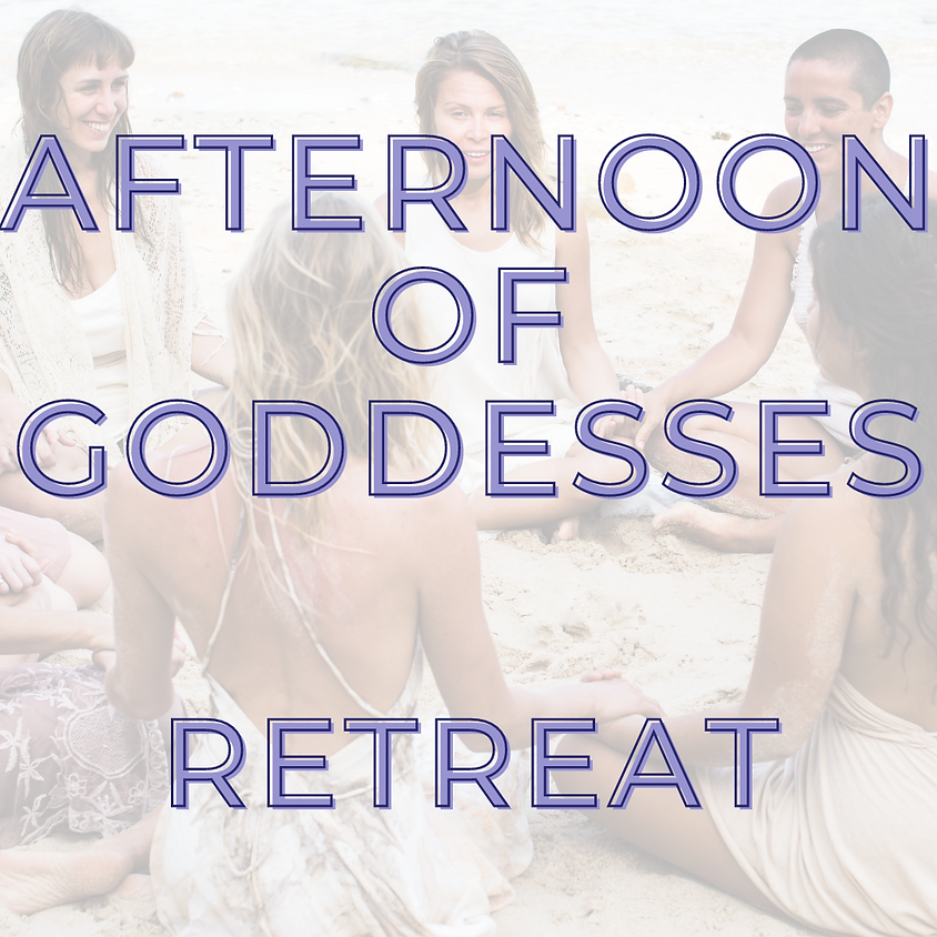 Afternoon with Goddesses