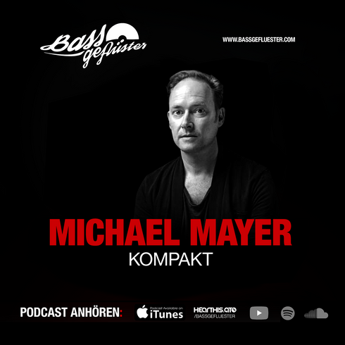 Bassgeflüster mit Michael Mayer (Kompakt Records)