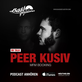 Bassgeflüster mit Peer Kusiv (MFM Booking)