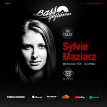 Bassgeflüster mit Sylvie Maziarz (Berlina für Techno | Flash Recordings)