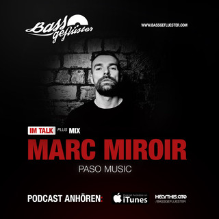 Bassgeflüster mit Marc Miroir (Paso Music)