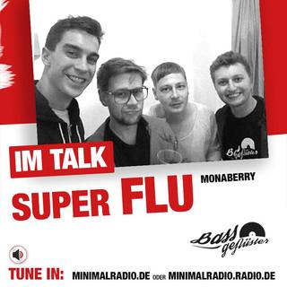 Bassgeflüster mit Super Flu (Monaberry)