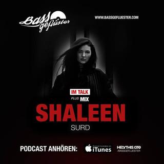 Bassgeflüster mit Shaleen (SURD)